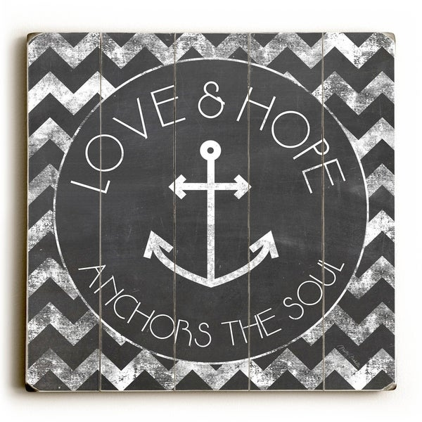 Love & Hope Anchors the Soul - Planked Wood Wall Decor by Misty Diller