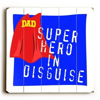 Dad Superhero -   Planked Wood Wall Decor by Misty Diller