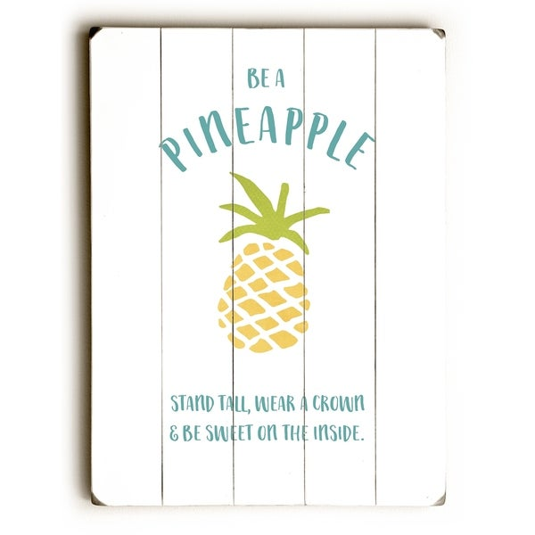 Be A Pineapple - White Planked Wood Wall Decor by