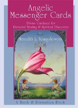 Angelic Messenger Cards: Divine Guidance for Personal Healing & Spiritual Discovery, a Book and Divination Deck