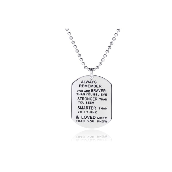 "Rhodium Plated Dog Tag ""Always Remember You Are Braver Than You Believe"""