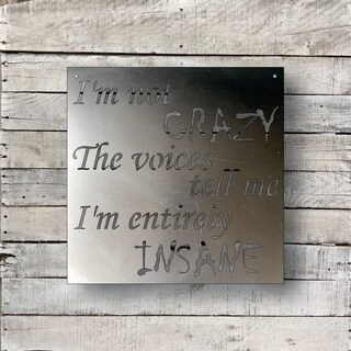 Im Not Crazy - Natural Steel Wall Décor