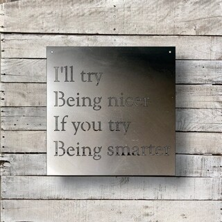 Ill Try Being Nicer - Natural Steel Wall Décor