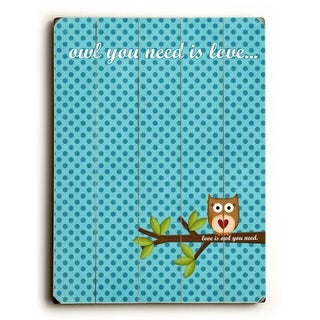 Owl you need is love - 9x12 Solid Wood Wall Decor by Cheryl Overton - 9 x 12