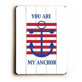 You Are My Anchor -   Planked Wood Wall Decor by Amanda Catherine