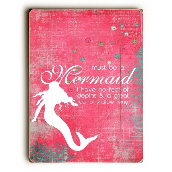 I must be a Mermaid - Planked Wood Wall Decor by Cheryl Overton
