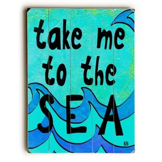 Take me to the Sea -   Planked Wood Wall Decor by Lisa Weedn