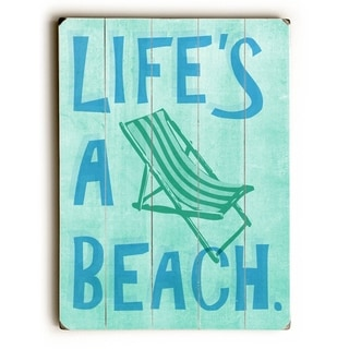Lifes a beach -   Planked Wood Wall Decor by Peter Horjus