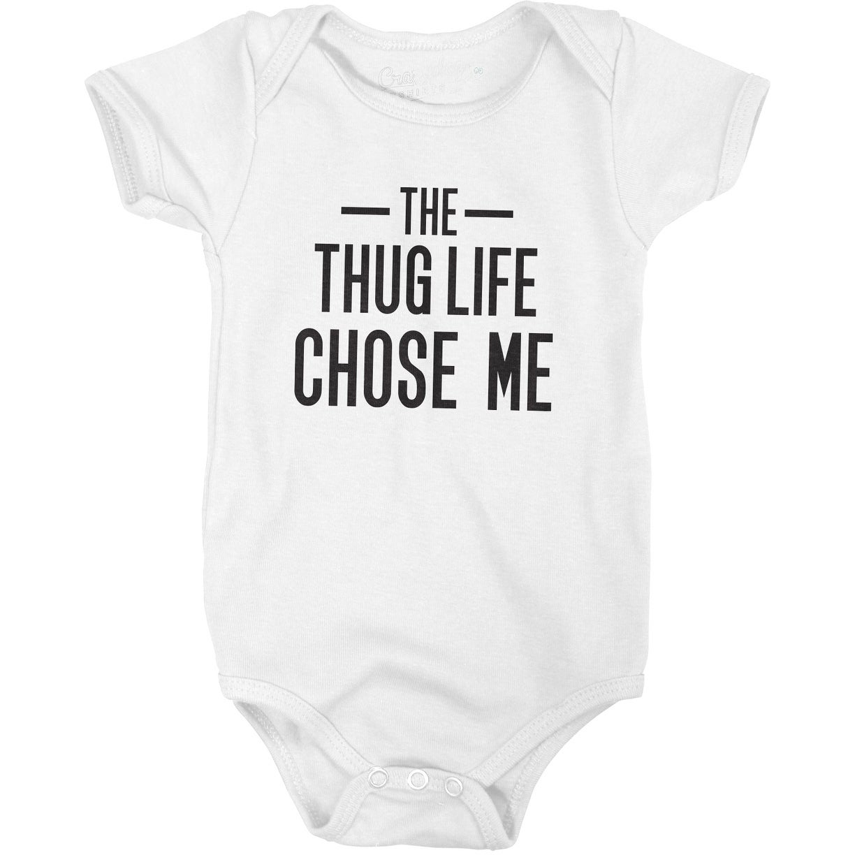 Thug Life Chose Me Tshirt Funny Sarcastic Infant Baby Creeper Bodysuit White