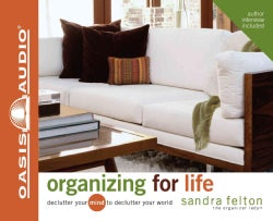 Organizing for Life: Declutter Your Mind to Declutter Your World (CD-Audio)