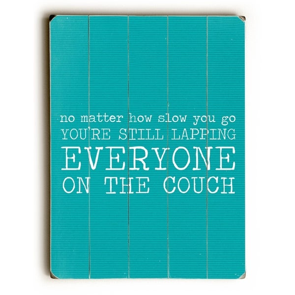 Your Lapping Everyone on the Couch - Teal - Planked Wood Wall Decor by Cheryl Overton