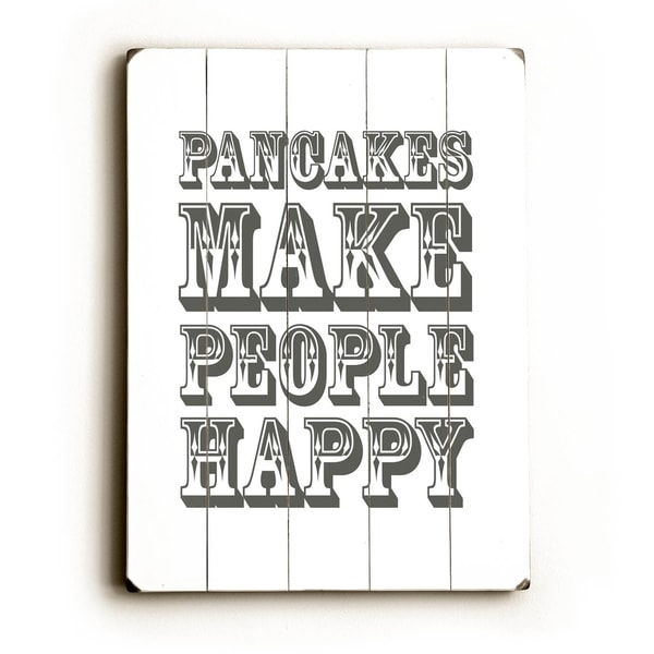 Pancakes Make People Happy - Planked Wood Wall Decor by Amanda Catherine