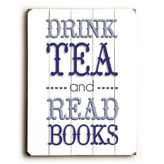 Drink Tea - Blue -   Planked Wood Wall Decor by Amanda Catherine