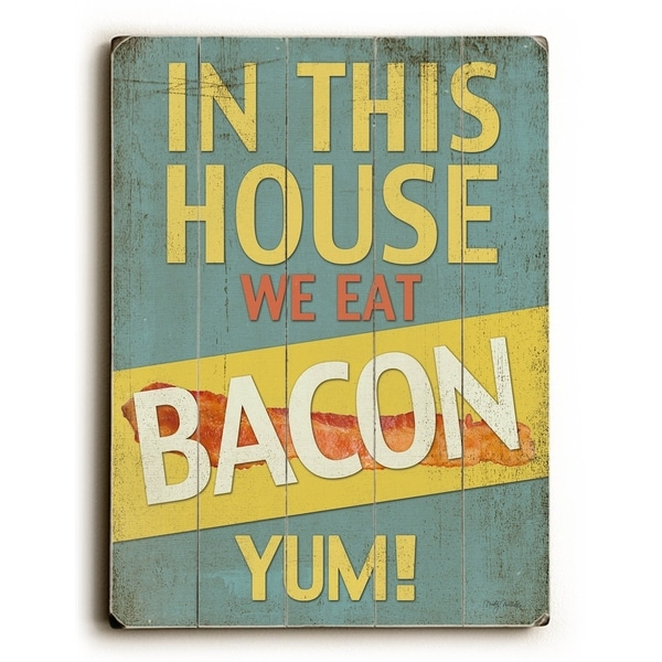 In this house we eat Bacon - Planked Wood Wall Decor by Misty Diller