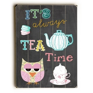 It's Always Tea Time -   Planked Wood Wall Decor by Claudia Schoen
