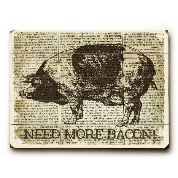 Need more bacon! - Planked Wood Wall Decor by Misty Diller