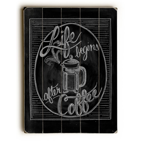 Life Begins After Coffee - Planked Wood Wall Decor by Robin Frost