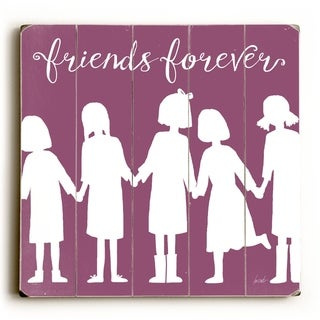 Friends Forever -   Planked Wood Wall Decor by Lisa Weedn