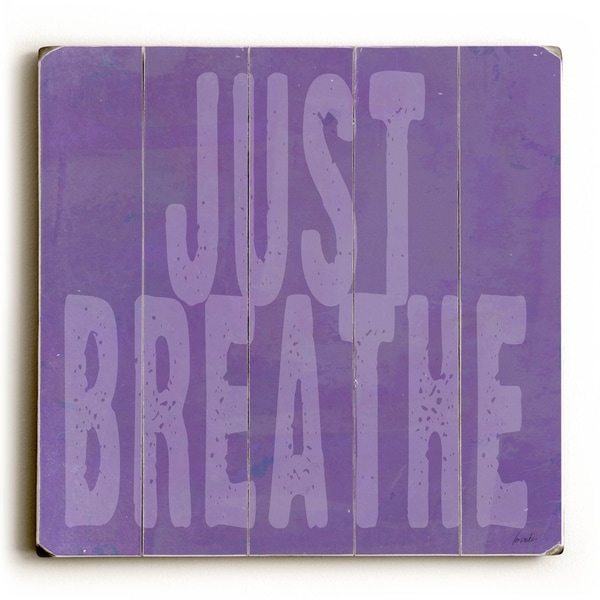 Just Breathe - Planked Wood Wall Decor by Lisa Weedn