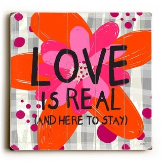 Love is real -   Planked Wood Wall Decor by Lisa Weedn