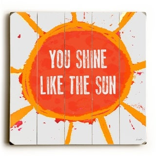 You Shine -   Planked Wood Wall Decor by Lisa Weedn