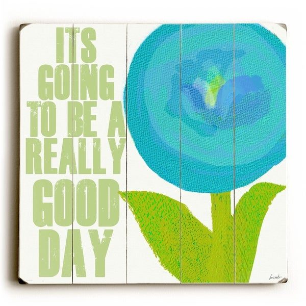 A Really Good Day - Planked Wood Wall Decor by Lisa Weedn
