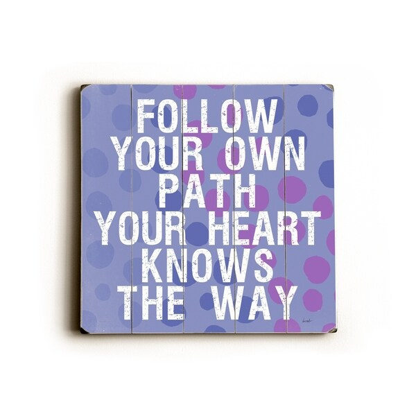 Follow Your Own Path - Planked Wood Wall Decor by Lisa Weedn