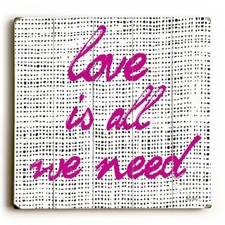 Love Is All We Need -   Planked Wood Wall Decor by Lisa Weedn