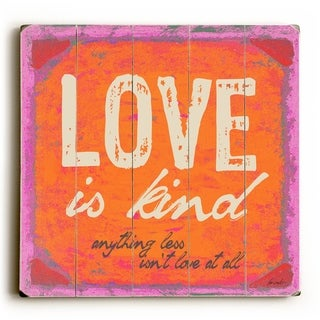 Love Is Kind -   Planked Wood Wall Decor by Lisa Weedn