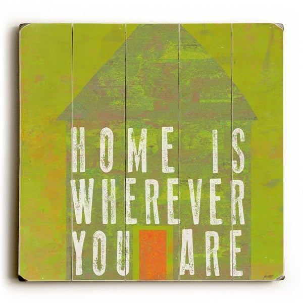Home Is Wherever You Are - Planked Wood Wall Decor by Lisa Weedn