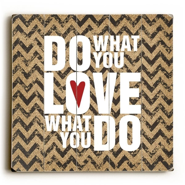 Do What You Love - Planked Wood Wall Decor by Misty Diller