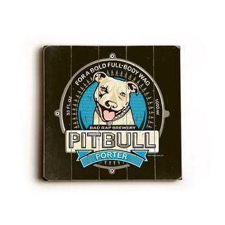 Pitbull Porter -   Planked Wood Wall Decor by Dog is Good
