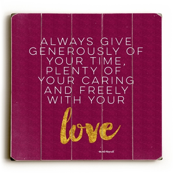 Always Give Generously - Planked Wood Wall Decor by Mainline Art