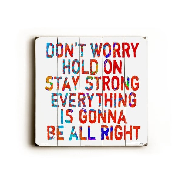 Dont Worry - Planked Wood Wall Decor by Lisa Weedn