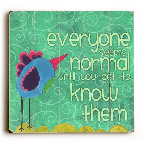 Everyone seems normal - Planked Wood Wall Decor by Misty Diller