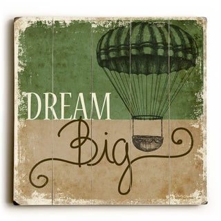 Dream Big -   Planked Wood Wall Decor by Misty Diller