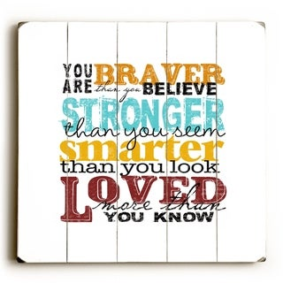 You are Braver -   Planked Wood Wall Decor by Misty Diller
