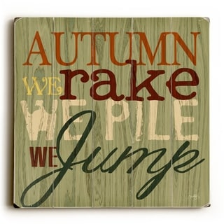 Autumn we Rake -   Planked Wood Wall Decor by Misty Diller
