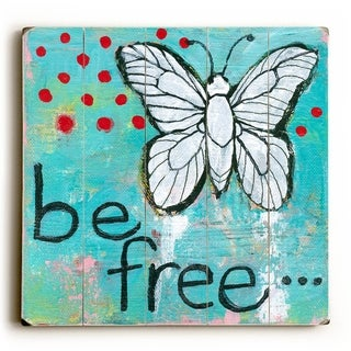 Be Free -   Planked Wood Wall Decor by Blenda Tyvoll
