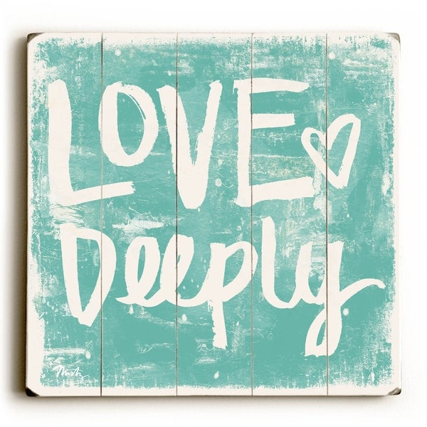 Love Deeply - Aqua - Planked Wood Wall Decor by Misty Diller