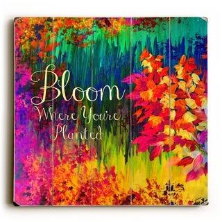 Bloom Where Youre Planted  - Multi  Planked Wood Wall Decor by Julia Di Sano