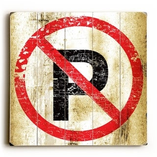 No Parking -   Planked Wood Wall Decor by Peter Horjus