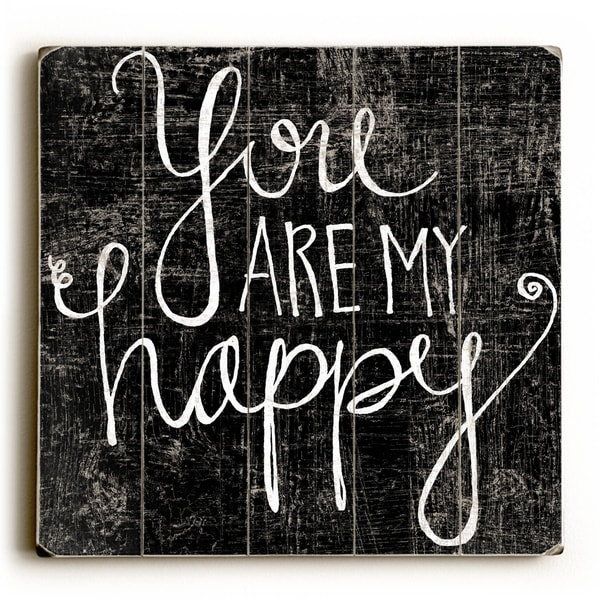 You Are My Happy - Planked Wood Wall Decor by Misty Diller