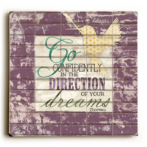 Go Confidently in the Direction - Planked Wood Wall Decor by Misty Diller