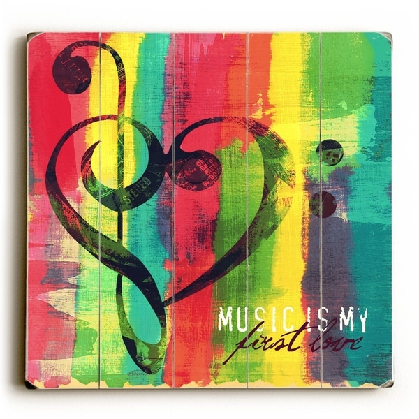 Music is My First Love - Planked Wood Wall Decor by Mainline Art- Brandi Fitzgerald