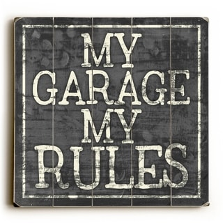 My garage MY rules -   Planked Wood Wall Decor by Misty Diller