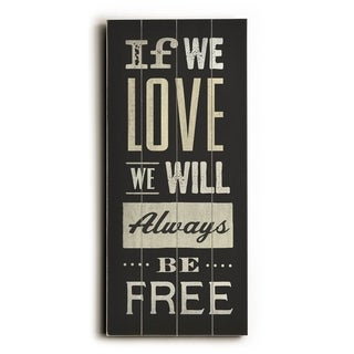 Love Free -   Planked Wood Wall Decor by Cory Steffen