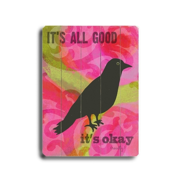 It's all good, It's okay (really) - Planked Wood Wall Decor by Lisa Weedn