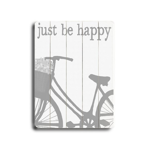 Just be Happy - Planked Wood Wall Decor by Lisa Weedn