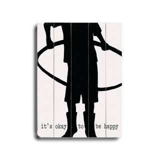 It's okay to be happy -   Planked Wood Wall Decor by Lisa Weedn